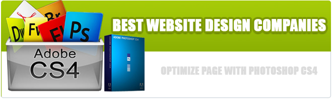 Best Website Design Companies knows how to optimize page with Photoshop CS4