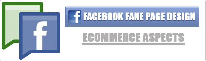 Facebook Fan page Design and its ecommerce aspects!