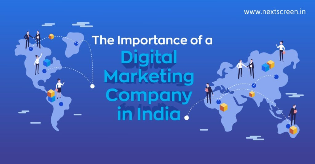 The Importance of a Digital Marketing Company in IndiaNext