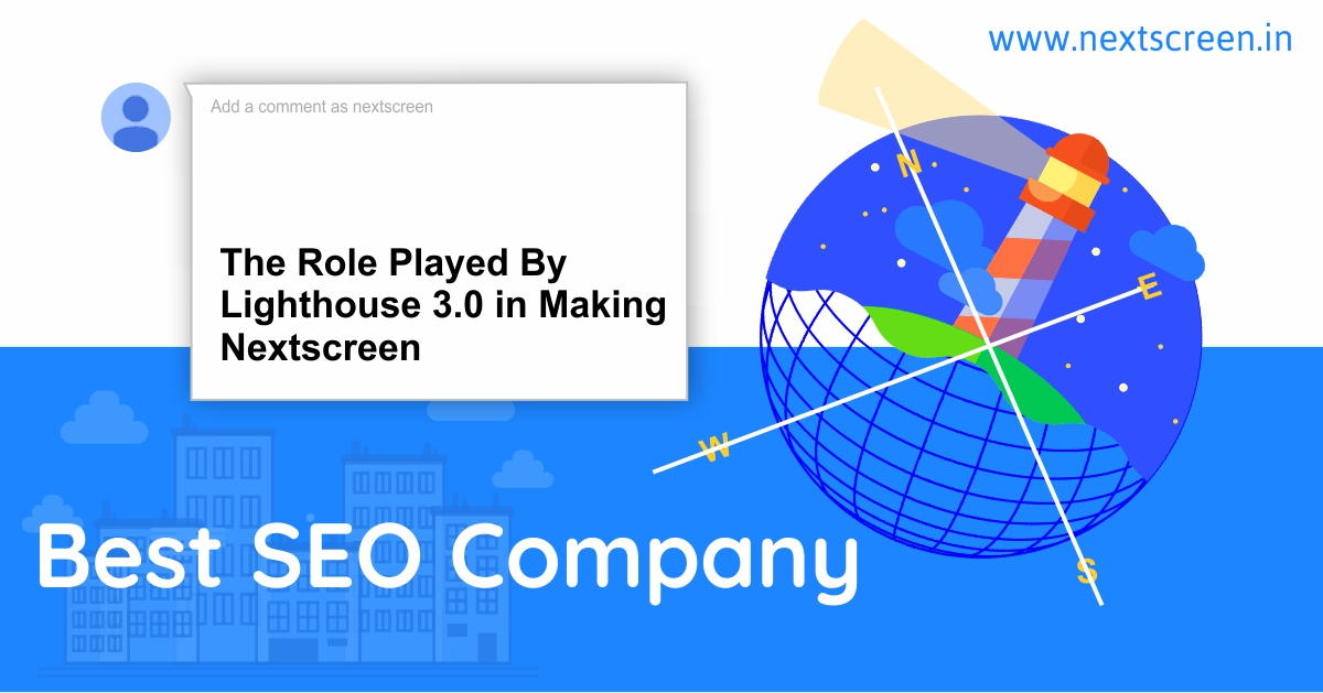 The Role Played By Lighthouse 3 0 in Making Nextscreen the Best SEO